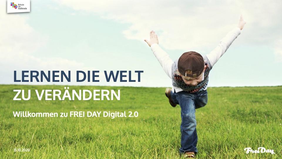 FREI DAY Digital 2.1 – Lernen die Welt zu verändern