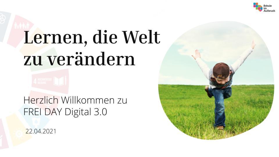 FREI DAY Digital 3.1 – Lernen die Welt zu verändern